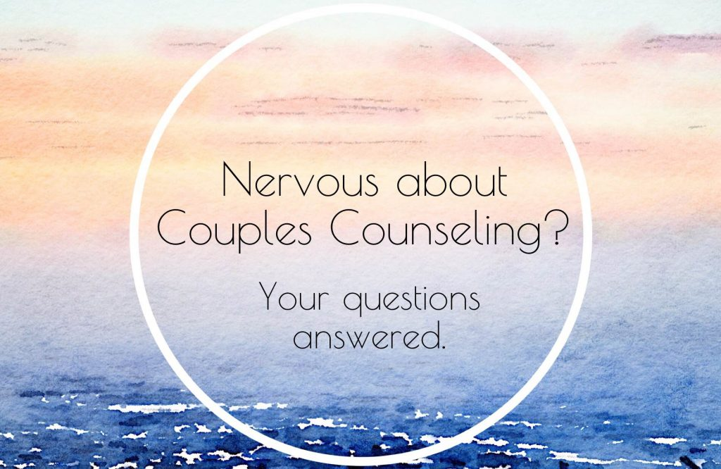 Nervous about couples counseling Sacramento; questions answered