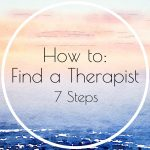 How to Choose a Therapist – 7 Steps