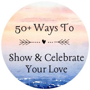 Sacramento Therapist and couples counselor shares 50 Ways to show your love