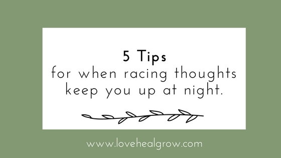 When Racing Thoughts Keep You Awake: 5 Tips for a Better Night's Sleep
