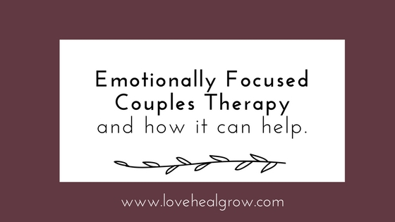 Emotionally Focused Couples Therapy (EFT) – Sacramento Relationship Therapist