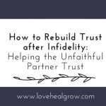 How To Rebuild Trust After Infidelity: Part II