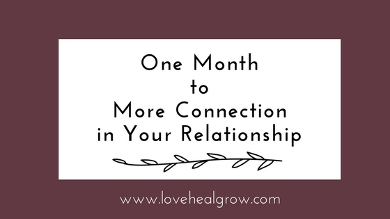 One Month to More Connection in Your Relationship