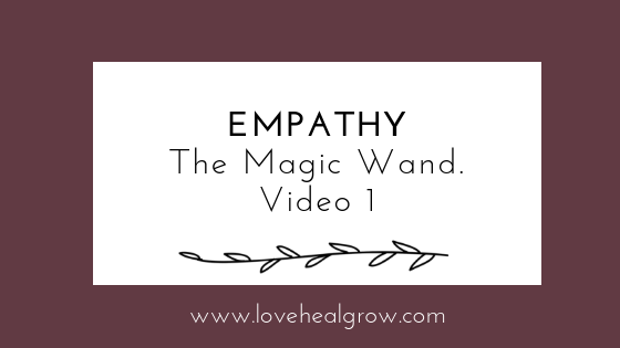 EMPATHY – The closest thing to a magic wand for relationships.