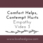 Comfort Helps, Contempt Hurts: How our Body Language Sends These Messages