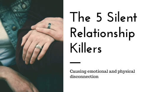 5 Silent Relationship Killers that can cause Emotional Disconnection with your Partner