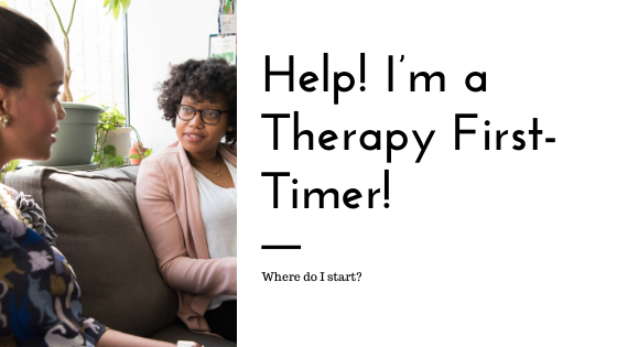 Help! I'm a Therapy First-Timer!  Where Do I Start?