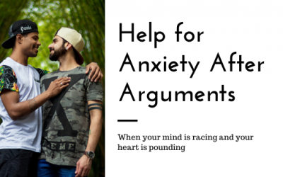 Dealing with Anxiety following Arguments with Your Partner