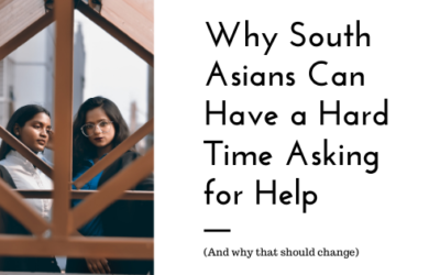 Why South Asians Can Have a Hard Time Asking for Help
